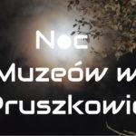 Pruszkowska Noc Muzeów