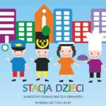 Od poniedziałku w Stacji Muzeum rusza projekt edukacyjny dla dzieci
