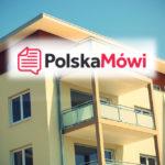 Audycja Polska Mówi – aktualna sytuacja na rynku mieszkaniowym