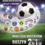 Mini Liga Mistrzów Raszyn 2019 już w ten weekend!