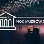 Przed nami kolejna Noc Muzeów!
